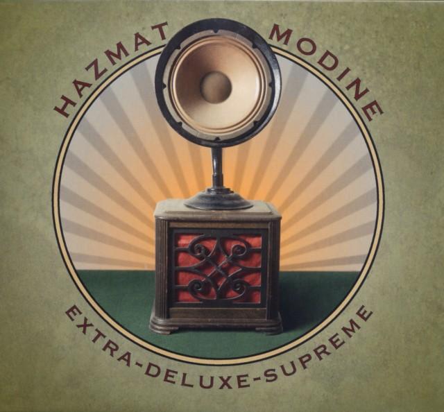 Hazmat Modine - Extra-Deluxe-Supreme